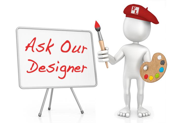 Aks our designer!